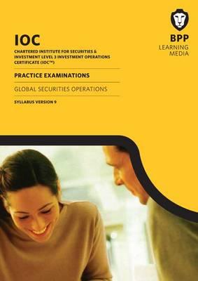 IOC Global Securities Operations Syllabus Version 9: Syllabus version 9: Practice Exams (Paperback)