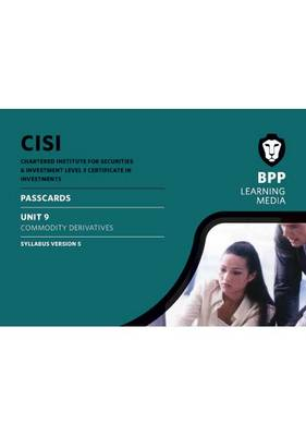 Cover CISI Certificate Unit 9 Commodity Derivatives Passcards Syllabus Version 5: Syllabus version 5: Passcards