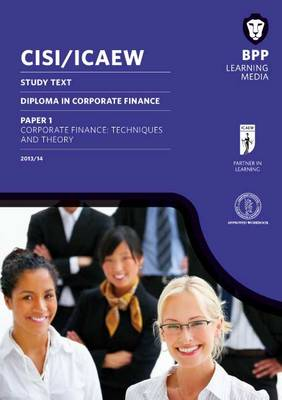 CISI/ICAEW Diploma in Corporate Finance Technique and Theory: Study Text (Paperback)