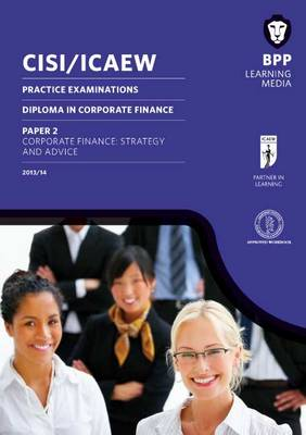 CISI/ICAEW Diploma in Corporate Finance Strategy and Advice: Practice Exams (Paperback)