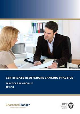 Certificate in Offshore Banking Practice: Practice and Revision Kit (Paperback)