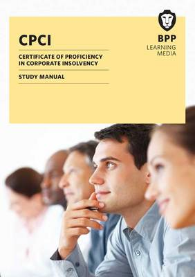 CPCI Certificate of Proficiency in Corporate Insolvency: Study Text (Paperback)