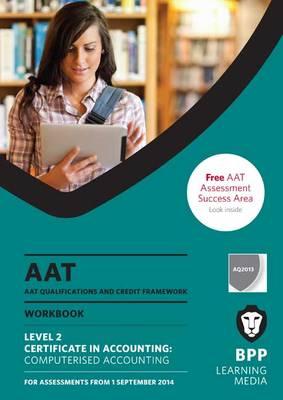 AAT - Computerised Accounting: Workbook (Paperback)