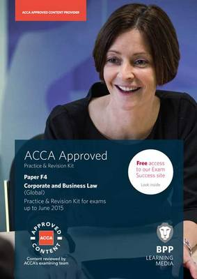 ACCA F4 Corporate and Business Law (Global): Practice and Revision Kit (Paperback)