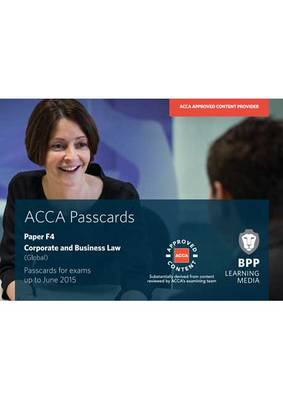 ACCA - F4 Corporate and Business Law (Global): Paper F4: Passcards (Spiral bound)