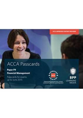 ACCA - F9 Financial Management: Paper F9: Passcards (Spiral bound)