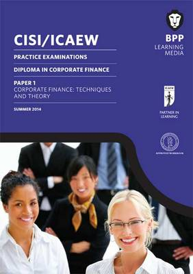 CISI/ICAEW Diploma in Corporate Finance Technique and Theory: Practice Exams (Paperback)