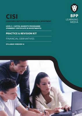 CISI Capital Markets Programme Financial Derivatives Syllabus Version 14: Practice and Revision Kit (Paperback)
