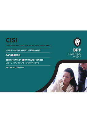CISI Capital Markets Programme Certificate in Corporate Finance Unit 2 Syllabus Version 10: Passcards (Spiral bound)