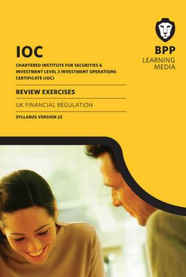 IOC UK Financial Regulation Syllabus Version 22: Review Exercises (Paperback)