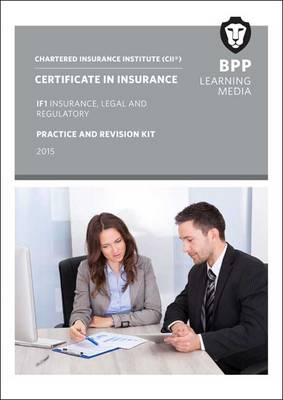 CII Certificate in Insurance IF1 Insurance, Legal and Regulatory: Practice and Revision Kit (Paperback)