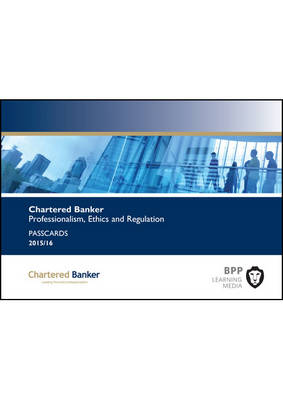 Chartered Banker Professional Ethics and Regulation: Passcards (Paperback)