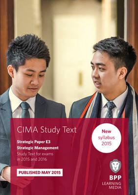 CIMA E3 Strategic Management: Study Text (Paperback)