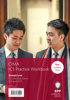 CIMA Strategic E3, F3 & P3 Integrated Case Study: Practice Workbook (Paperback)