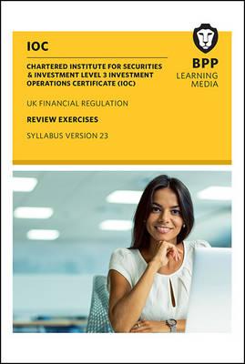 IOC UK Financial Regulation Syllabus Version 23: Review Exercises (Paperback)