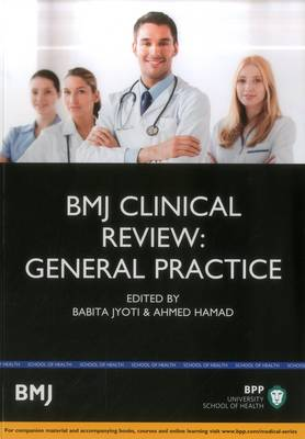 BMJ Clinical Review: General Practice - BMJ Clinical Review Series (Paperback)