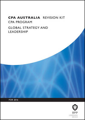 CPA Australia Global Strategy & Leadership: Revision Kit (Paperback)