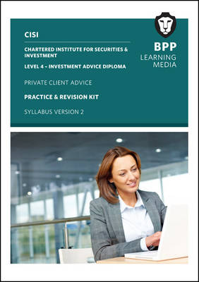 CISI IAD Level 4 Private Client Advice Syllabus Version 2: Practice and Revision Kit (Paperback)