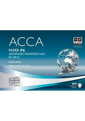 ACCA P6 Advanced Taxation FA2013: Paper P6: Passcards (Spiral bound)