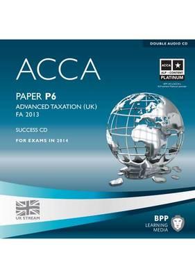 ACCA P6 Advanced Taxation FA2013: Audio Success CD (CD-ROM)