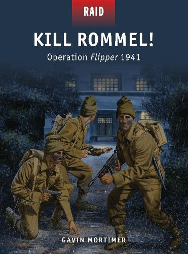 Kill Rommel!: Operation Flipper 1941 - Raid 43 (Paperback)