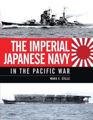 The Imperial Japanese Navy in the Pacific War (Hardback)