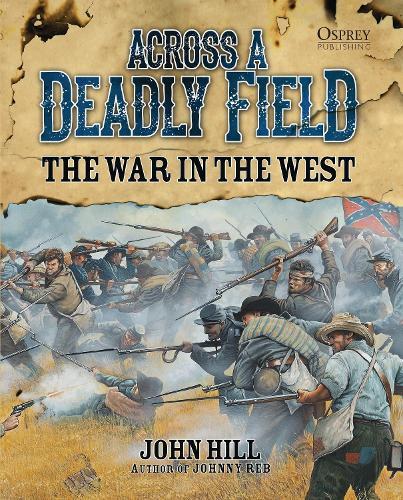Across a Deadly Field - The War in the West (Hardback)