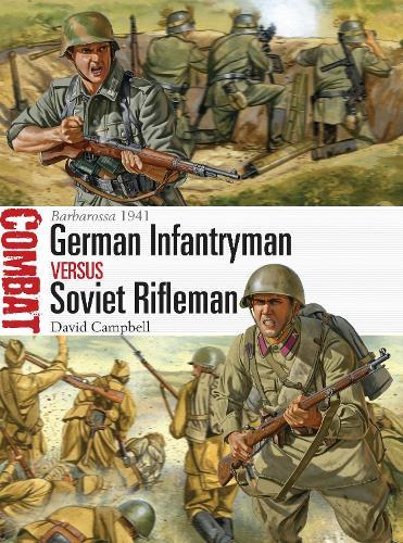 German Infantryman vs Soviet Rifleman: Barbarossa 1941 - Combat (Paperback)