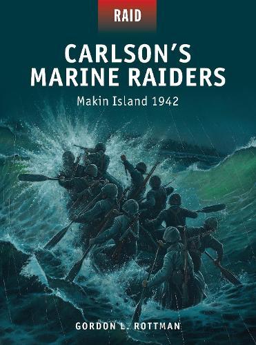 Carlson's Marine Raiders: Makin Island 1942 - Raid 44 (Paperback)