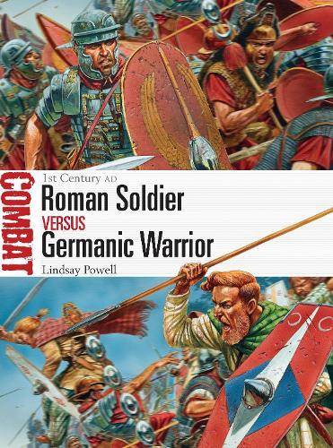 Roman Soldier vs Germanic Warrior: 1st Century AD - Combat 6 (Paperback)
