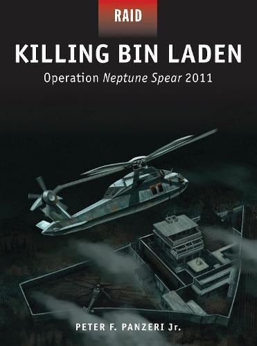 Killing Bin Laden: Operation Neptune Spear 2011 - Raid 45 (Paperback)