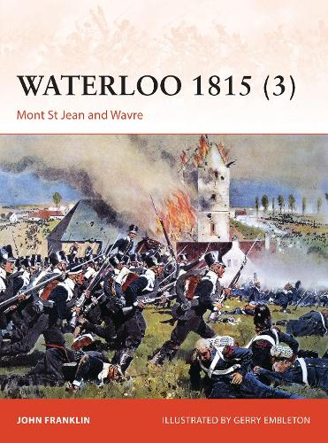 Waterloo 1815 (3): Mont St Jean and Wavre - Campaign (Paperback)