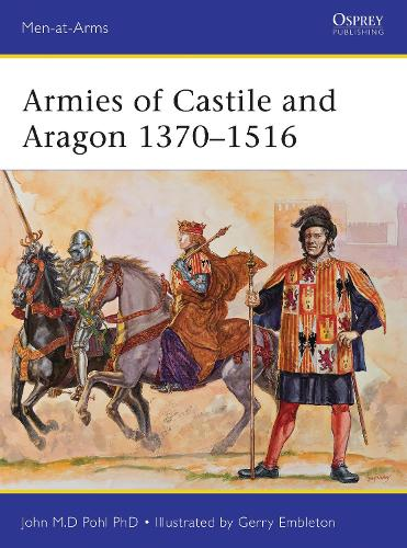 Armies of Castile and Aragon 1370-1516 - Men-at-Arms 500 (Paperback)