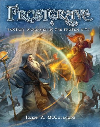 Frostgrave: Fantasy Wargames in the Frozen City - Frostgrave (Hardback)
