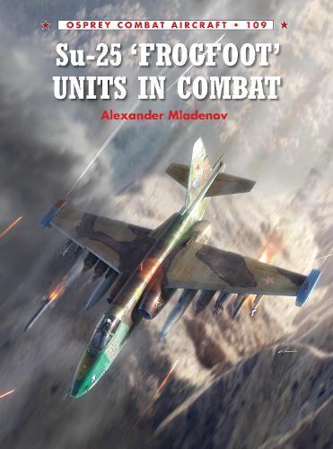 Su-25 'Frogfoot' Units In Combat - Combat Aircraft 109 (Paperback)