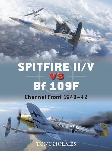 Spitfire II/V vs Bf 109F: Channel Front 1940-42 - Duel 67 (Paperback)