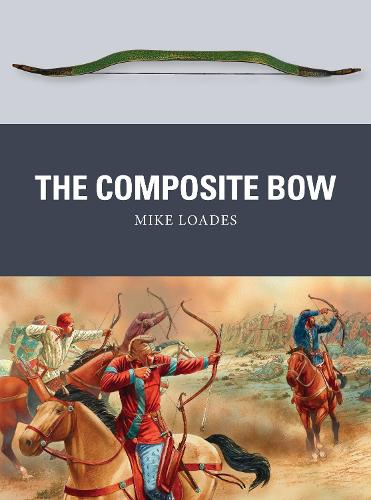 The Composite Bow - Weapon 43 (Paperback)