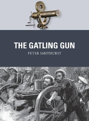 The Gatling Gun - Weapon 40 (Paperback)