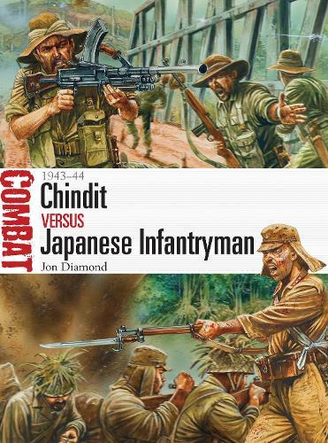 Chindit vs Japanese Infantryman: 1943-44 - Combat (Paperback)