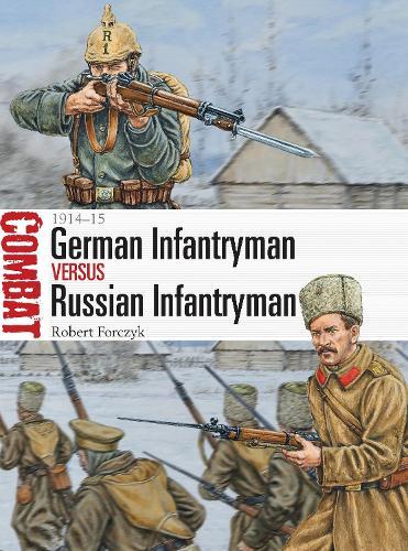 German Infantryman vs Russian Infantryman: 1914-15 - Combat 11 (Paperback)