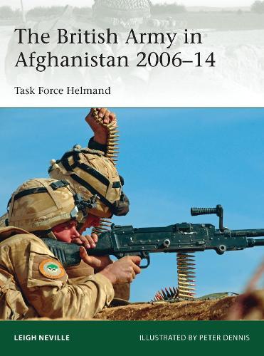 The British Army in Afghanistan 2006-14: Task Force Helmand - Elite 205 (Paperback)