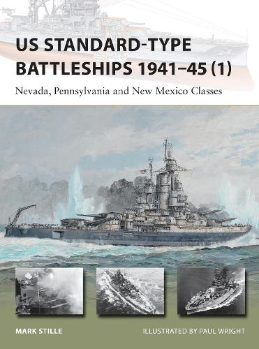 US Standard-type Battleships 1941-45 (1): Nevada, Pennsylvania and New Mexico Classes - New Vanguard (Paperback)