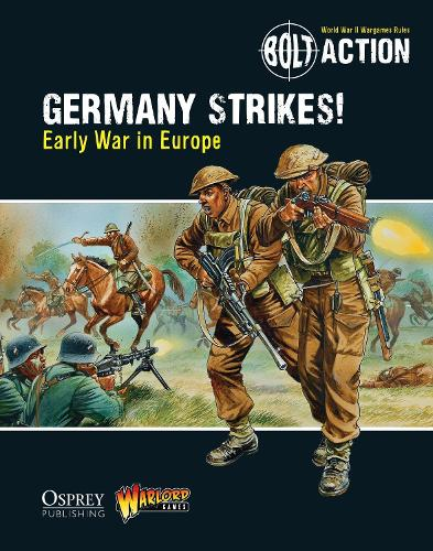 Bolt Action: Germany Strikes!: Early War in Europe - Bolt Action (Paperback)
