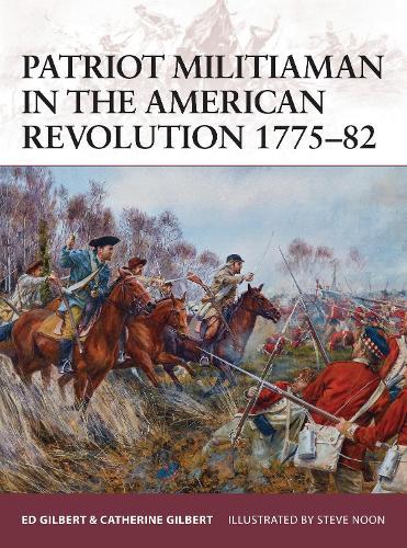 Patriot Militiaman in the American Revolution 1775-82 - Warrior 176 (Paperback)