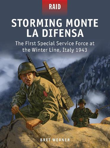 Storming Monte La Difensa: The First Special Service Force at the Winter Line, Italy 1943 - Raid 48 (Paperback)