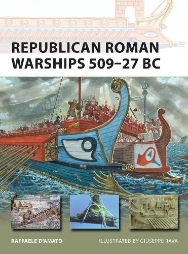 Republican Roman Warships 509-27 BC - New Vanguard 225 (Paperback)