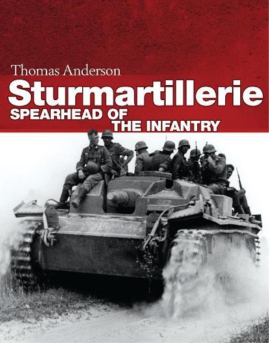 Sturmartillerie: Spearhead of the infantry (Hardback)