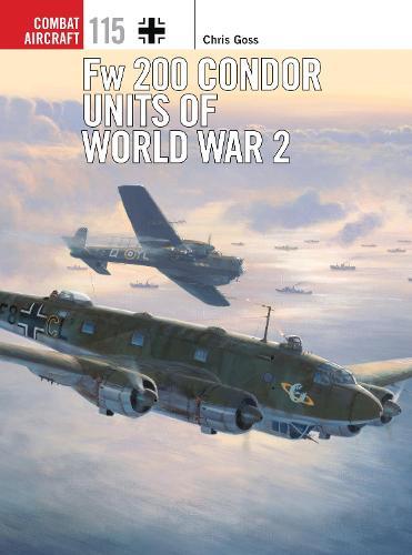 Fw 200 Condor Units of World War 2 - Combat Aircraft 115 (Paperback)