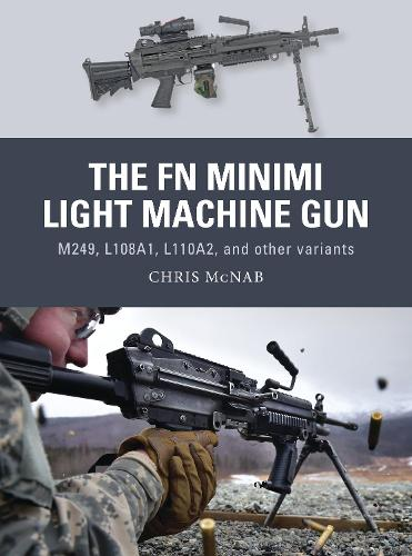 The FN Minimi Light Machine Gun: M249, L108A1, L110A2, and other variants - Weapon 53 (Paperback)