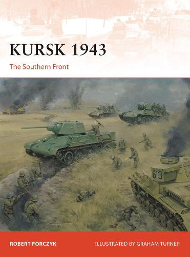 Kursk 1943: The Southern Front - Campaign 305 (Paperback)